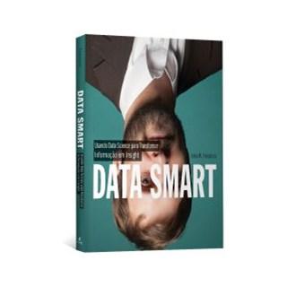 Livro - Data Smart: Usando Data Science para transformar informação em insight - Foreman