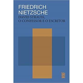 Livro - David Strauss, O Confessor e o Escritor - Nietzsche - Wmf Martins Fontes