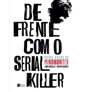 Livro - De Frente Com O Serial Killer - Douglas