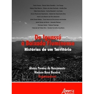Livro -  De Iguassu à Baixada Fluminense: Histórias de um Território  - Nascimento