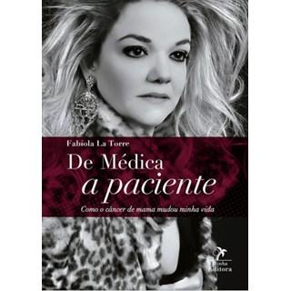Livro - De Médica a Paciente: Como o Câncer de Mama Mudou Minha Vida - La Torre