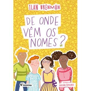 Livro De Onde Vêm os Nomes? - Ilan Brenman - Moderna