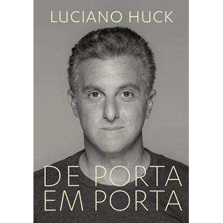Livro De Porta em Porta - Luciano Huck - Objetiva