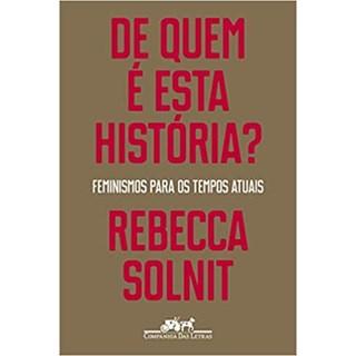 Livro - De Quem é Esta História? - Solnit - Companhia das Letras