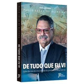 Livro - De Tudo o Que eu Vi - Oliveira - José Olympio
