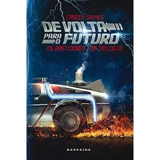 Livro - De Volta para o Futuro: Os Bastidores da Trilogia - Gaines