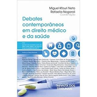 Livro - Debates Contemporâneos em Direito Médico - Nogaroli - Revista dos Tribunais
