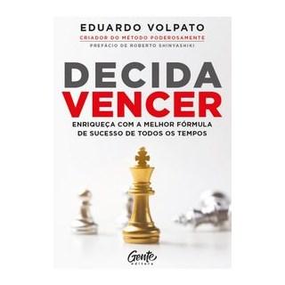 Livro - Decida vencer - VOLPATO 1º edição
