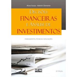 Livro - Decisões Financeiras e Análise de Investimentos: Fundamentos, Técnicas e Aplicações - Souza