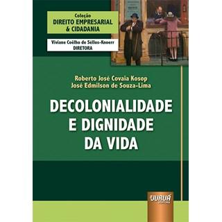 Livro Decolonialidade e Dignidade da Vida - Kosop - Juruá