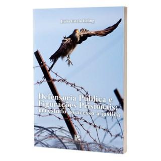 Livro - Defensoria Pública e Figurações Prisionais - Heling - Brazil Publishing