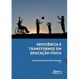 Livro Deficiência e Transtornos em Educação Física - Mocarzel - Appris