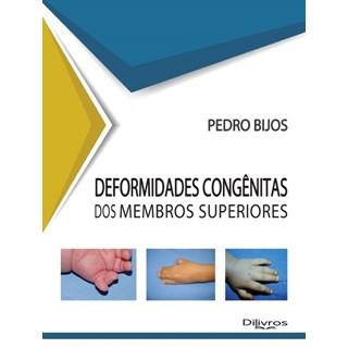 Livro - Deformidades Congênitas dos Membros Superiores - Bijos