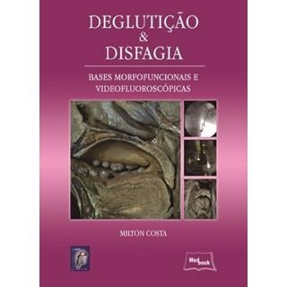 Livro - Deglutição e Disfagia - Costa