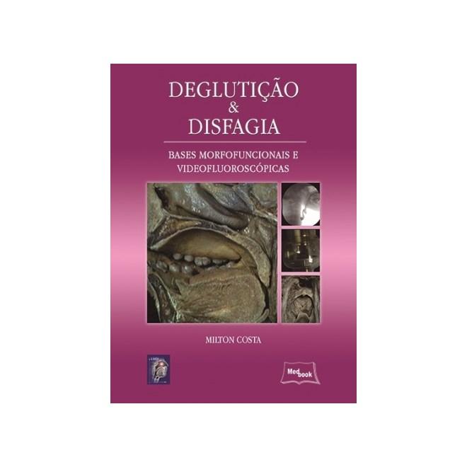 Livro Deglutição e Disfagia - Costa - Medbook