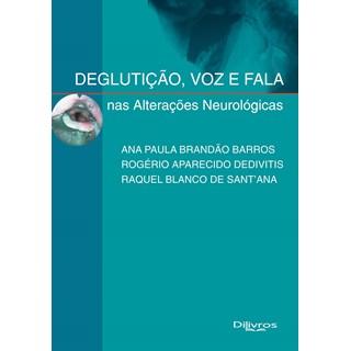 Livro - Deglutição, Voz e Fala nas Alterações Neurologicas - Barros