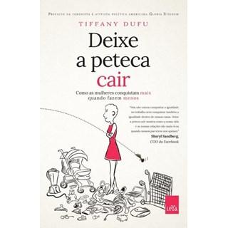 Livro - Deixe A Peteca Cair - Como As Mulheres Conquistam Mais Quando Fazem Menos - Dufu