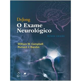 Livro DeJong O Exame Neurológico - Campbell - Guanabara