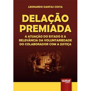 Livro - Delação Premiada - Costa - Juruá