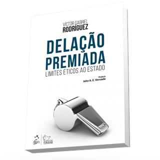 Livro - Delação Premiada - Limites Éticos ao Estado - Rodriguez - Pré Venda