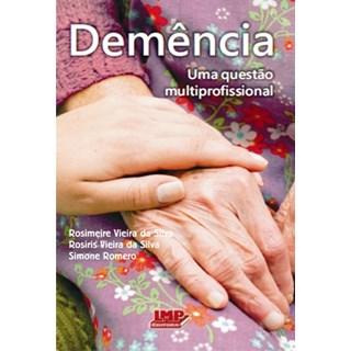 Livro - Demência- Uma Questão Multiprofissional - Silva
