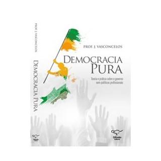 Livro - Democracia pura - Vasconcelos 1º edição