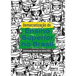 Livro  - Democratização do Ensino Superior no Brasil - Silva Filho
