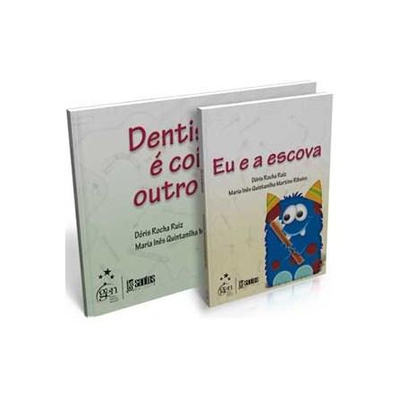 Livro - Dentista Não é Coisa de Outro Mundo - Eu e a Escova - Coleção Odontopediatria - 2 Vols - Ruiz