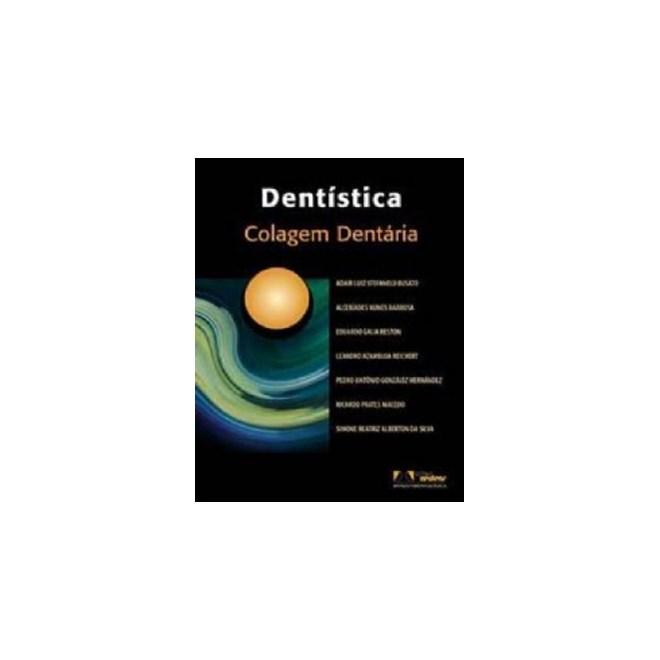 Livro - Dentística - Colagem Dentária - Busato ***