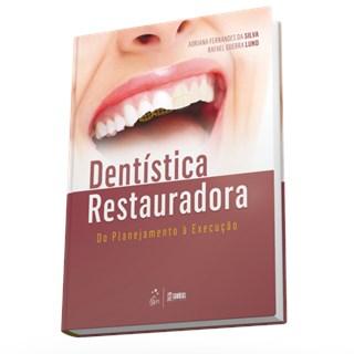 Livro - Dentística Restauradora - Do Planejamento à Execução - Lund