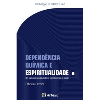 Livro - Dependência Química e Espiritualidade - Oliveira