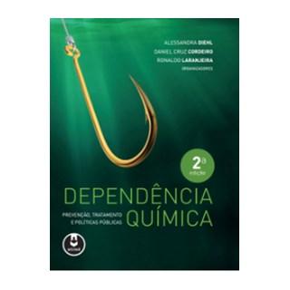 Livro - Dependência Química: Prevenção, Tratamento e Políticas Públicas - Diehl