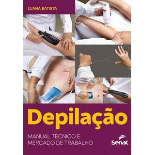 Livro Depilação Manual técnico e Mercado de Trabalho- Batista - Senac