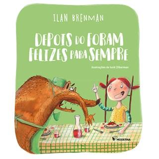 Livro Depois do Foram Felizes para Sempre - Ilan Brenman - Moderna