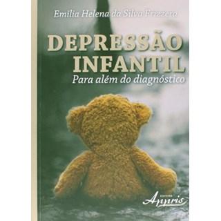 Livro - Depressão Infantil: Para Além do Diagnóstico - Frizzera