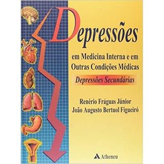 Livro - Depressões Em Medicina Interna E Em Outras Condições Medicas - Fraguas Jr.