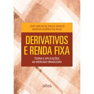 Livro - Derivativos e Renda Fixa: Teoria e Práticas Aplicações ao Mercado Brasileiro - Santos