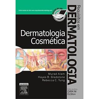 Livro - Dermatologia Cosmética - Requisitos em Dermatologia - Alam