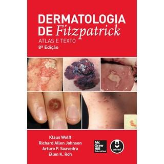 Livro - Dermatologia de Fitzpatrick: Texto e Atlas - Wolff