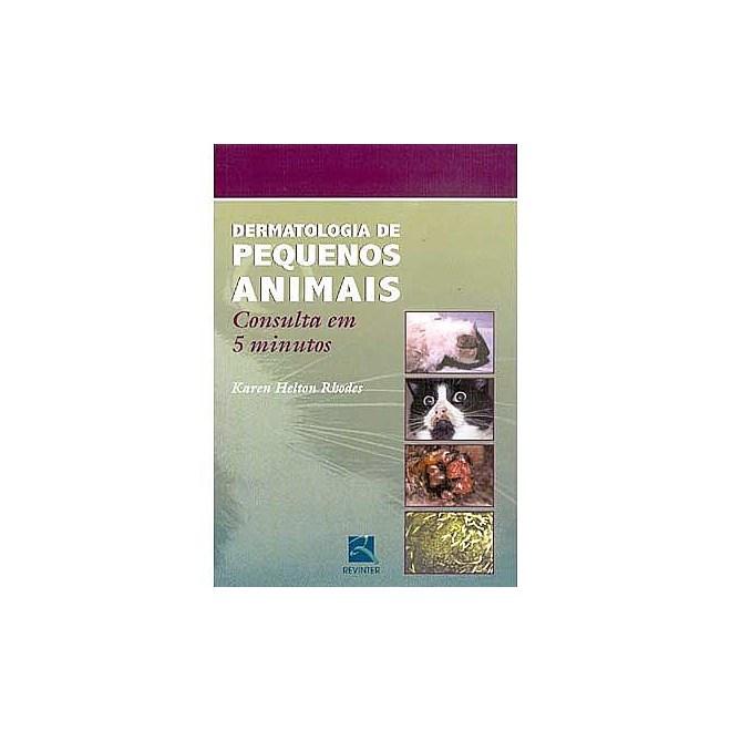 Livro - Dermatologia de Pequenos Animais - Consulta em 5 Minutos - Rhodes***