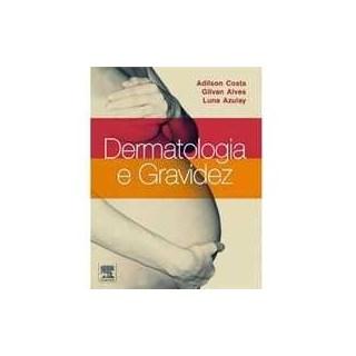 Livro - Dermatologia e Gravidez - Azulay