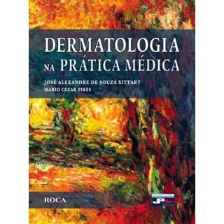 Livro - Dermatologia na Prática Médica - Sittart