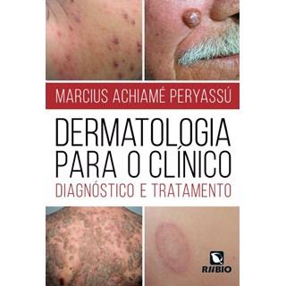 Livro - Dermatologia para o Clínico - Diagnostico e Tratamento - Peryassu