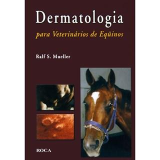Livro - Dermatologia para Veterinários de Equinos - Mueller