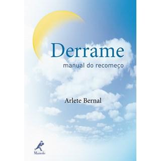 Livro - Derrame Manual do Recomeço - Bernal ***