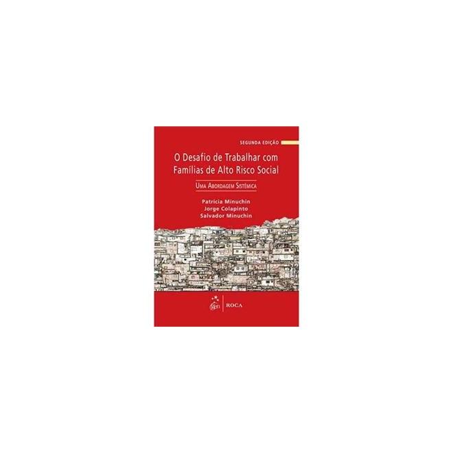 Livro - Desafio de Trabalhar com Famílias de Alto Risco Social, O - Minuchin