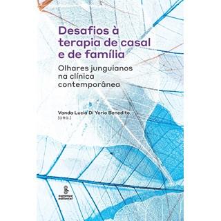 Livro Desafios à Terapia de Casal e de Família - Benedito - Summus - Pré-Venda