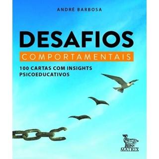 Livro - Desafios Comportamentais - 100 Cartas Com Insigths Psicoeducativos - Barbosa