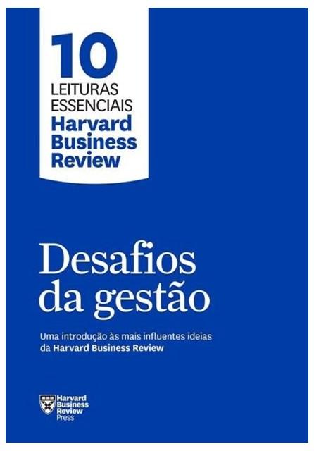 Livro - Desafios Da Gestão: Uma introdução às mais influentes ideias da Harvard Business Review