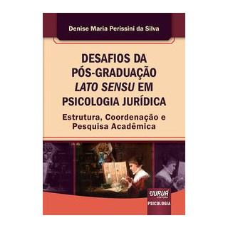 Livro - Desafios da Pós-Graduação Lato Sensu em Psicologia Jurídica - Silva 1º edição